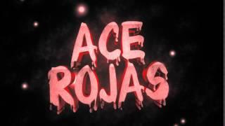 Introducing AcE Rojas (Kicked)