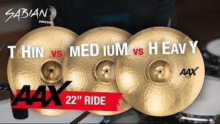 """SABIAN AAX 22"""" RIDE COMPARISON: THIN vs MEDIUM vs HEAVY (Brilliant)"""