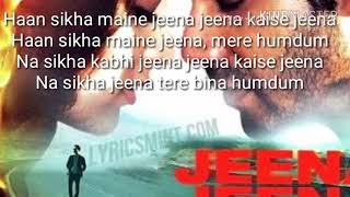 Jeena Jeena-Tere name pe meri zindgi// Full lyrics Song /By atif aslam