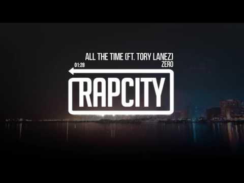 Zero - All The Time Feat. Tory Lanez (Prod. Andrew Meoray)