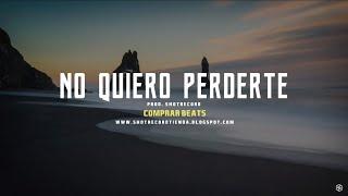 """No quiero Perderte"" - Reggaeton Romantico Beat Instrumental | Prod. by ShotRecord"