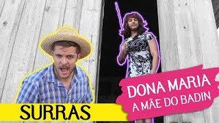 DONA MARIA - A MÃE DO BADIN - SURRAS