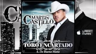 """Martin Castillo  """"De Buena Mata"""" (Corridos)"""