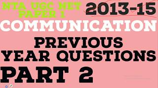 COMMUNICATION 2013 - 15 PREVIOUS YEAR QUESTIONS PART 2 NTA UGC NET EXAM