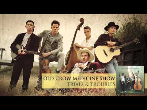 Old Crow Medicine Show Trials Troubles Audio Chords Chordify