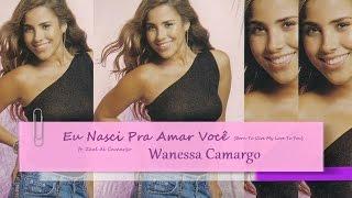 Wanessa Camargo - Eu Nasci Pra Amar Você (ft. Zezé di Camargo) [*]