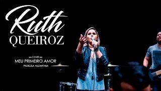 Ruth Queiroz - Cover - Meu primeiro amor - Priscilla Alcantara