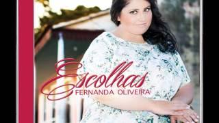Fernanda Oliveira | Escolhas |  Lançamento 2014 | 2015