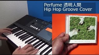 Perfume 透明人間 Hip Hop Groove Cover