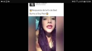 LA EX DE BAD BUNNY SOY PEOR RESPUESTA