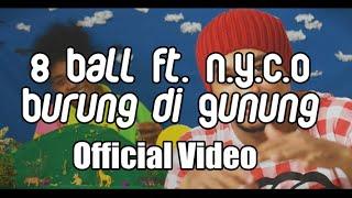 8 Ball Ft. N.Y.C.O - Burung Di Gunung