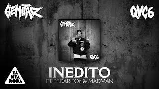 """GEMITAIZ feat PEDAR POY & MADMAN - """"Inedito"""" (prod Mixer T) [QVC6]"""