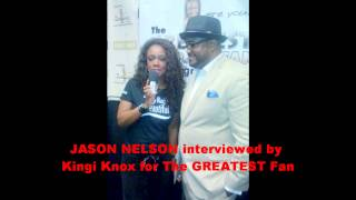 JASON NELSON interviewed by Kingi Knox for The GREATEST Fan