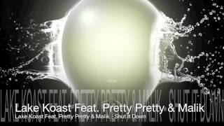Lake Koast Feat. Pretty Pretty & Malik - Shut It Down [Official Teaser]