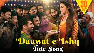 Daawat-e-Ishq - Full Title Song   Aditya Roy Kapur   Parineeti Chopra   Javed Ali   Sunidhi Chauhan
