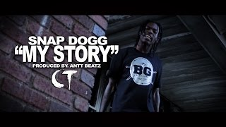 "Snap Dogg - ""My Story"" Prod. By ANTT BEATZ (Official Video Dir. By CT FILMS)"