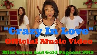 """Miss Green And Gold (2015) - """"Crazy In Love"""" - Official Music Video"""