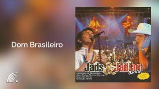 Dom Brasileiro - Jads & Jadson - Ao Vivo - Oficial