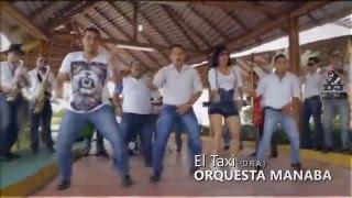 El Taxi Version Cumbia Orquesta Manaba Remix En HD Leonardo Manzaba DJ