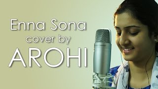 Enna Sona - OK Jaanu   Arijit Singh   A. R. Rahman   (Cover) By Arohi Raut