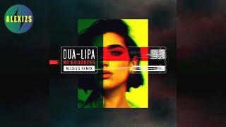 Dua Lipa - No Goodbyes (ALEXIZS Remix) [Audio]