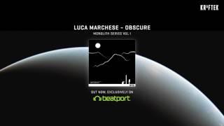 Luca Marchese  - Obscure // Kraftek Monolith Series Vol I