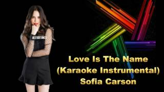 Sofia Carson - Love is The Name (Karaoke Instrumental)
