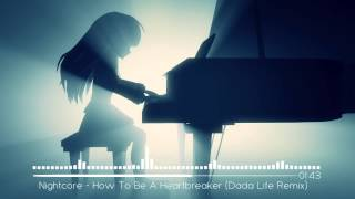 Nightcore -  How To Be A Heartbreaker (Dada Life Remix)