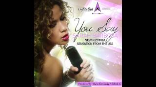New Kizomba - You Say by Sarah Barbosa(Produced By Sisco Kennedy&MarkG)