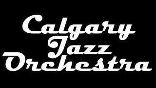 I'm Gonna Live Until I Die - Frank Sinatra Cover - Calgary Jazz Orchestra