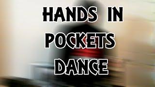 Hands-in-Pockets Dance