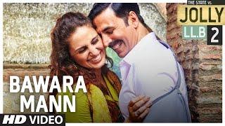 Bawara Mann Video Song   Jolly LL.B 2   Akshay Kumar, Huma Qureshi   Jubin Nautiyal & Neeti Mohan  