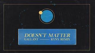 Gallant - Doesn't Matter (Rynx Remix)