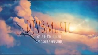 Seven Lions - Freesol ( feat. Skyler Stonestreet)