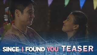 Since I Found You May 23, 2018 Teaser