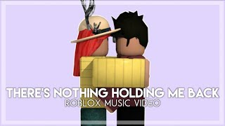 There's Nothing Holding Me Back - Roblox Music Video