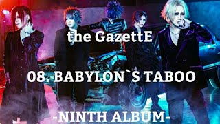 the GazettE - 08.BABYLON`S TABOO [NINTH ALBUM]
