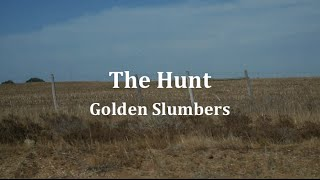The Hunt - Golden Slumbers