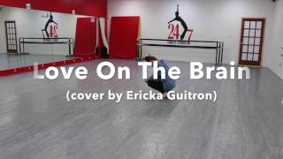 Love On The Brain by Rihanna (Cover by Ericka Guitron) Dance (Choreography by Mackenzie Davis)