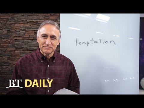 BT Daily: How to Avoid Temptation