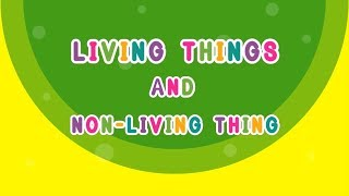 Living Things and Non Living Things | Teaching Aids