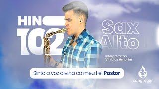 🎷 Hino 102 - Sinto a voz divina do meu fiel Pastor - Vinicius Amorim - Sax Alto 🎷