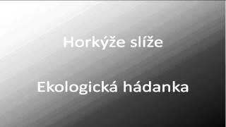 Ekologická hádanka - Horkýže slíže