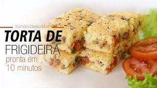 TORTA DE FRIGIDEIRA PRONTA EM 10 MINUTOS