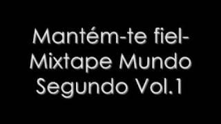 Mantém-te Fiel - Mundo Segundo (Mixtape Mundo Segundo Vol.1)