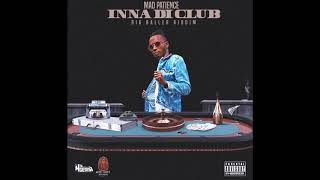 Mad Patience - Inna Di Club (Official Audio )