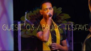 Teaser Arat Kilo / Nouvelle Fleur - Guest #03 - Bruck Tesfaye