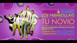 Yerson y Stuard Los Farandulays   Tu Novio