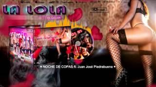 Grupo La Lola - Noche de copas ft. Juan José Piedrabuena (CD Pa' Gozar)