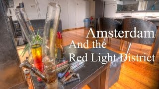 Sex, Weed, and Rain in Amsterdam's Red Light District